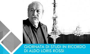 Giornata di studi in ricordo di Aldo Loris Rossi – 9 gennaio 2019