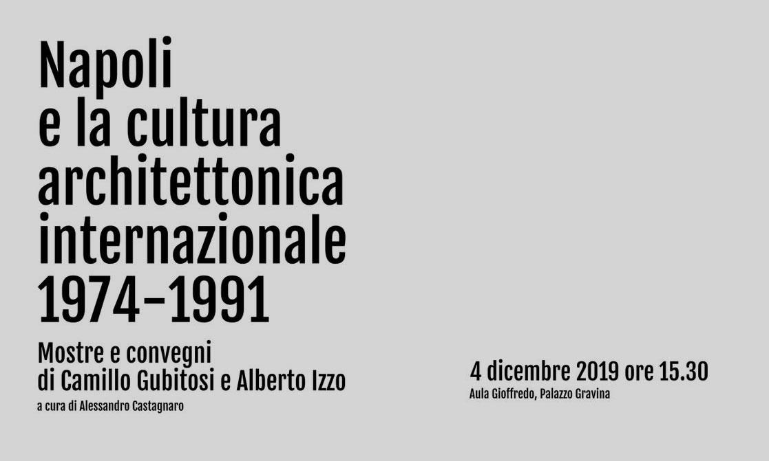 Napoli e la cultura architettonica internazionale 1974-1991. Mostre e convegni di Camillo Gubitosi e Alberto Izzo