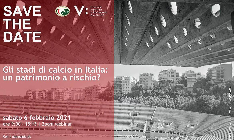Webinar – Gli stadi di calcio in Italia: un patrimonio a rischio? – 6 febbraio 2021